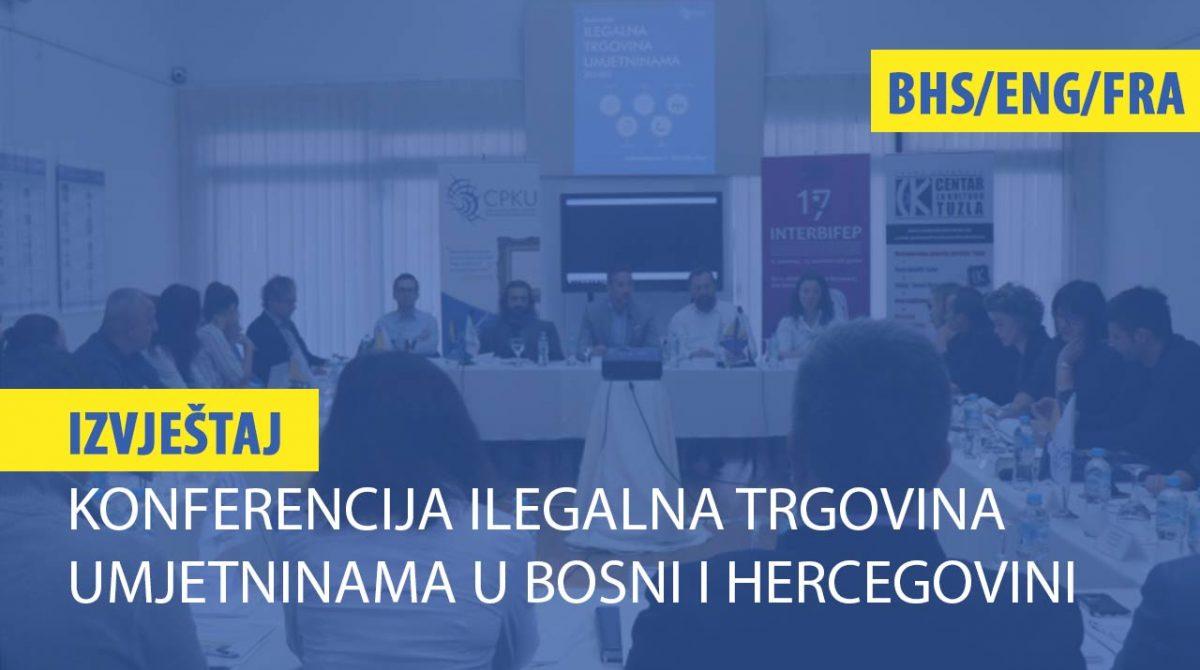 """IZVJEŠTAJ: """"Konferencija ilegalna trgovina umjetninama u Bosni i Hercegovini"""" (BHS/ENG/FRA)"""