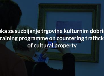 Obuka za suzbijanje trgovine kulturnim dobrima – A training programme on countering trafficking of cultural property